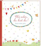 Eintragalbum: Wie schön, du bist da! Deine ersten Jahre